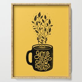GET UP AND GROW YOUR DREAMS Serving Tray