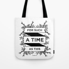 For such a time as this - Esther 4:14 Tote Bag