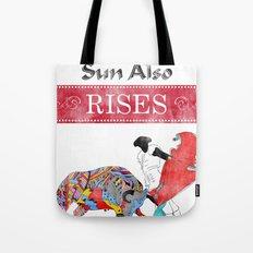 The Sun Also Rises Tote Bag