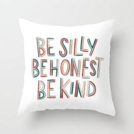 Be Silly Be Honest Be Kind / Muted Rainbow Throw Pillow