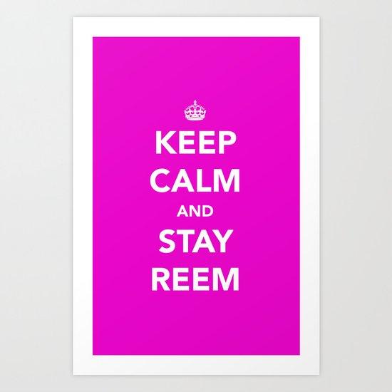 Keep calm and stay reem Art Print