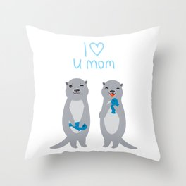 I Love You Mom. Funny grey kids otters with fish. Gift card for Mothers Day. Throw Pillow