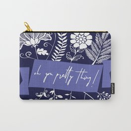 oh you pretty thing Carry-All Pouch