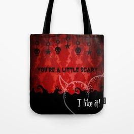 You're a little scary...I like it! Tote Bag