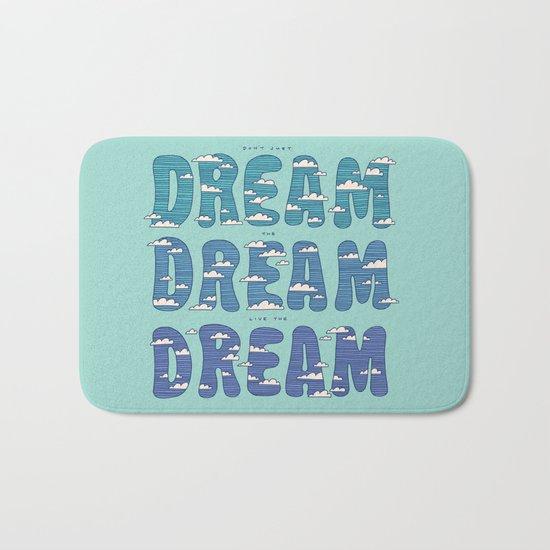 Dream, Dream, Dream Bath Mat