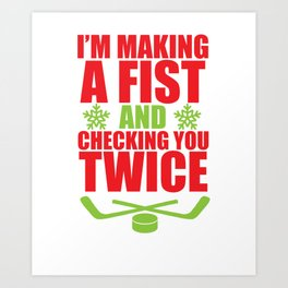 Making a Fist and Checking You Twice Hockey T-Shirt Art Print