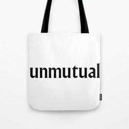 Unmutual! Tote Bag