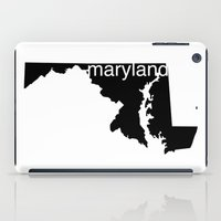 maryland iPad Cases featuring Maryland by Isabel Moreno-Garcia