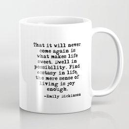 What makes life sweet - Emily Dickinson Coffee Mug