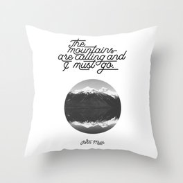 The mountains are calling and I must go (John Muir Quote) Throw Pillow