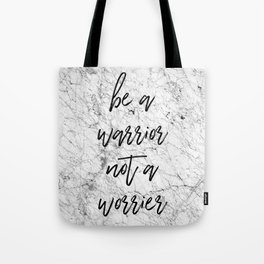 Be A Warrior Not A Worrier Tote Bag