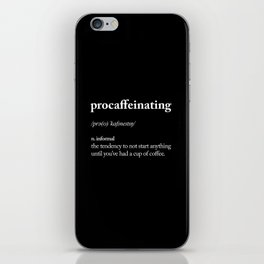Procaffeinating black and white typography coffee shop home wall decor bedroom iPhone Skin