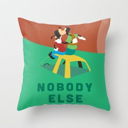 Nobody Else Throw Pillow