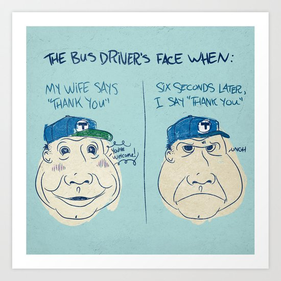BUS DRIVER'S FACE Art Print