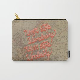 Never Stop Wandering, Never Stop Wondering Carry-All Pouch