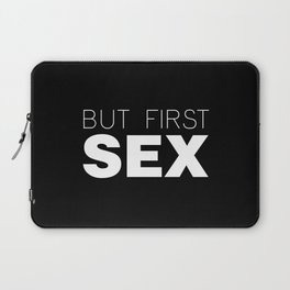 But First Sex Laptop Sleeve