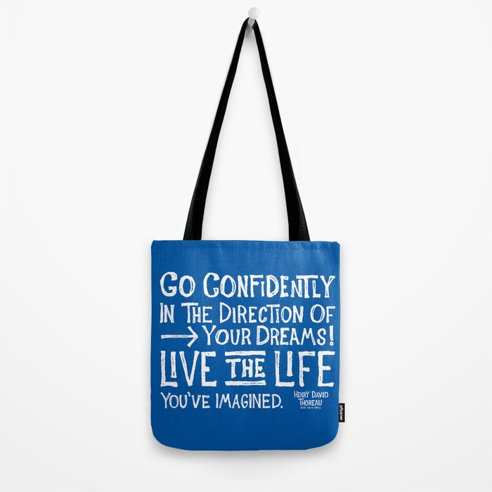 Go Confidently In The Direction Of Your Dreams Tote Bag