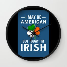 American But Today Im Irish Flag Shamrock Hipster Wall Clock