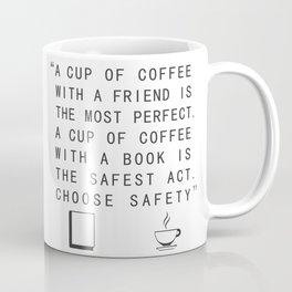 CHOOSE SAFETY Coffee Mug