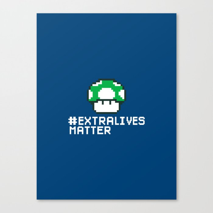 #Extra Lives Matter Canvas Print