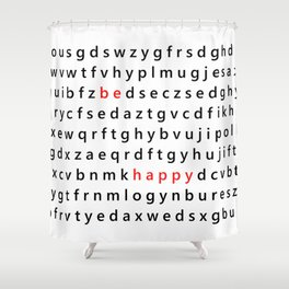 Be Happy - Inspirational, happy, smiley, smiling quote, positive message, black and white typography Shower Curtain