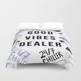 Good Vibes Dealer 24/7 Chiller Duvet Cover