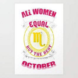 Best-Women-Born-In-October-Scorpio---Sao-chép Art Print