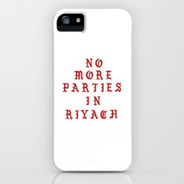 NO MORE PARTIES IN RIYADH iPhone Case