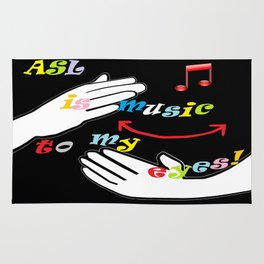 ASL is Music to my Eyes Rug