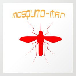 Mosquito Man Insect Comic Saying Funny Blood Super Hero Sucking Gift idea Art Print