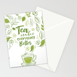 Tea Makes Everything Better Stationery Cards