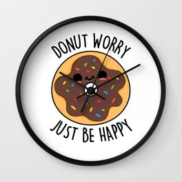 Donut Worry Just Be Happy Cute Donut Pun Wall Clock