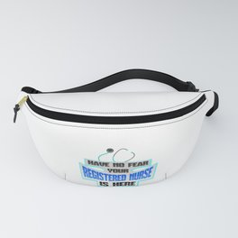 RN No Fear Your Registered Nurse is Here Nursing Fanny Pack