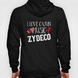 I Love Cajun Music Zydeco, Zydeco Music, Zydeco Gift Hoody