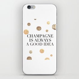 BUT FIRST CHAMPAGNE, Champagne Is Always A Good idea,Drink Sign,Bar Decor,Wedding Quote iPhone Skin