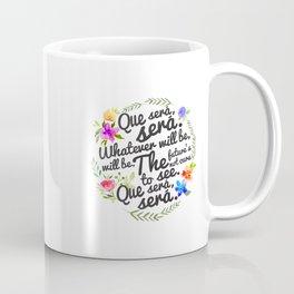 Que Sera Coffee Mug
