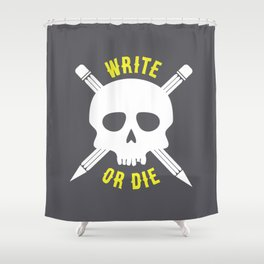 Write or Die -  Skull and Pencil Bones Shower Curtain
