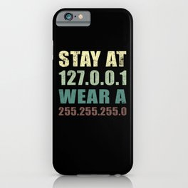 Stay at 127.0.0.1 | Programmer Gift Idea iPhone Case