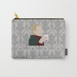 His Last Vow - Mary Watson Carry-All Pouch