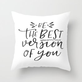 Be The Best Version Of You,Friends Gift,Be You,Be Yourself Throw Pillow