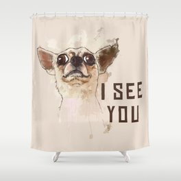 Funny Chihuahua illustration, I see you Shower Curtain