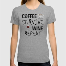 Coffee Survive Wine Repeat Funny Caffeine Addict Alcohol Lover Meme T-shirt
