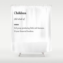 Children dictionary definition sarcastic Shower Curtain