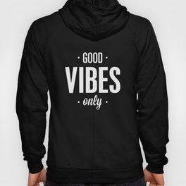 Good Vibes Only Black and White Typography Print Office Decor Wake Up Bedroom Poster Hoody
