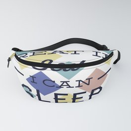 I Am Great In Bed I Can Sleep For Days Fanny Pack