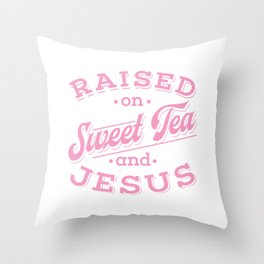 Womens Christian Southern Gift Girls Sweet Tea And Jesus Design Throw Pillow