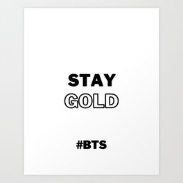 Stay Gold, BTS Art Print