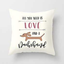 All You Need is Love and a Dachshund Throw Pillow