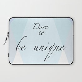 Dare to be unique! Laptop Sleeve
