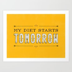 My Diet Starts Tomorrow Art Print